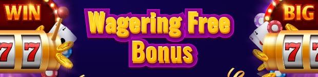 Wagering Free Bonus