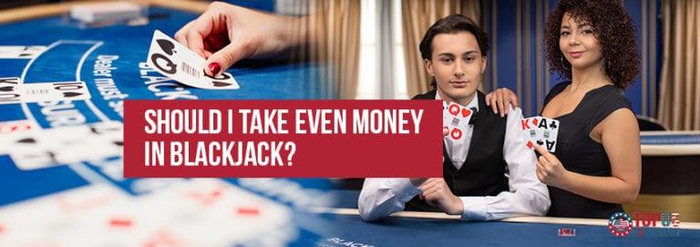 Should I Take Even Money in Blackjack?