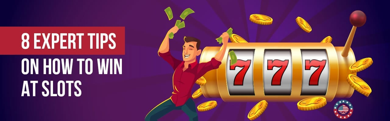 8 Expert Tips on How to Win at Slots