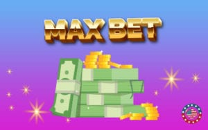 Max Bet on the Game