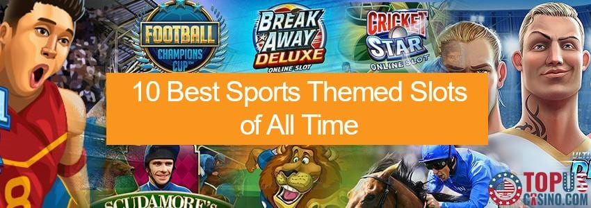 10 Best Sports Themed Slots of All Time