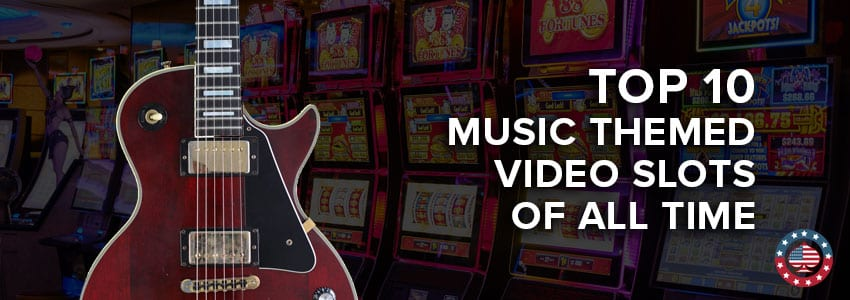 Top 10 Music-Themed Video Slots of All Time